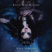 Siren Serenade by Emily Mae Winters