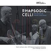 Rhapsodic Celli. The Music of Frank Corcoran. by Martin Johnson