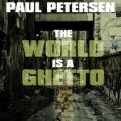 The World is a Ghetto de Paul Petersen