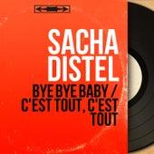 Bye Bye Baby / C'est tout, c'est tout (Mono Version) von Sacha Distel