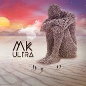 MK Ultra by MK Ultra