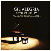 20th Century Classical Piano Masters by Gil Alegria