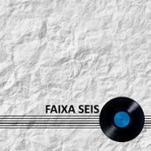 Faixa Seis de Various Artists