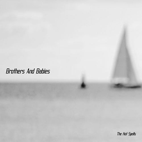 Brothers and Babies de The Hot Spells