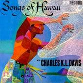 Songs of Hawaii by Charles K. L. Davis