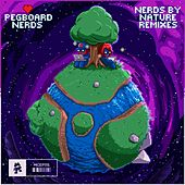 Nerds by Nature (The Remixes) by Pegboard Nerds