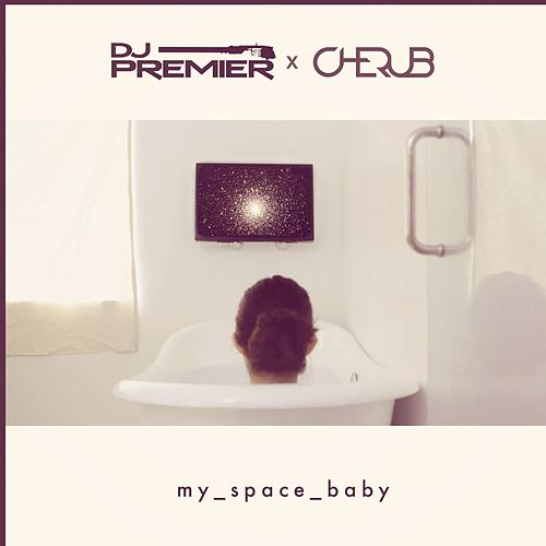 My Space Baby by DJ Premier