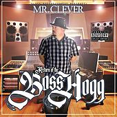 Return of the Bosshogg by Mr. Clever