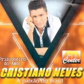 Prisioneiro do Amor (A Paixão do Brasil) by Cristiano Neves