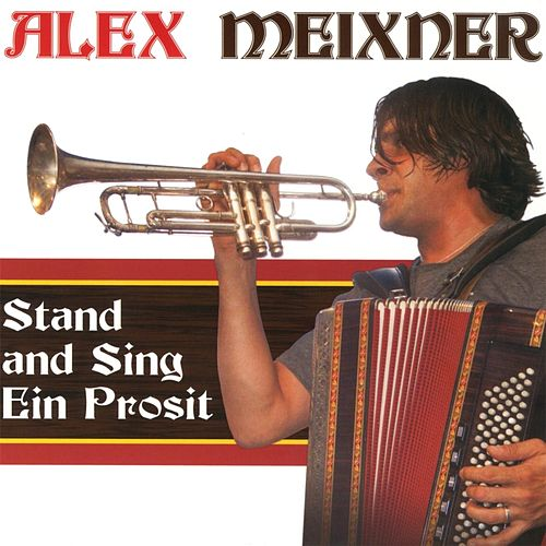 Stand and Sing Ein Prosit by Alex Meixner