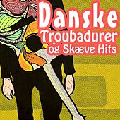 Danske Troubadurer og Skæve Hits by Various Artists