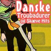 Danske Troubadurer og Skæve Hits von Various Artists