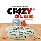 Crazy Glue Riddim by Various Artists