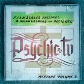 Fishscales Falling: A Smogasbord Ov Delights - Mixtape Volume 2 von Psychic TV