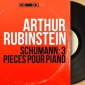 Schumann: 3 Pièces pour piano (Mono Version) by Arthur Rubinstein