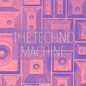 The Techno Machine, Vol. 3 - Techno Essentials by Various Artists