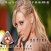 Desire by Physical Dreams