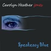 Speakeasy Blue by Carolyn Heather Jones