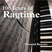 100 Years of Ragtime by Donald Beavers