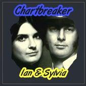 Chartbreaker by Ian and Sylvia