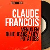 Vénus en blue-jeans / Hey Potatoes (Mono Version) von Claude François