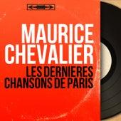 Les dernières chansons de Paris (Mono Version) de Maurice Chevalier