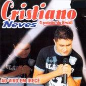 Ao Vivo em Irecê (A Paixão do Brasil) by Cristiano Neves
