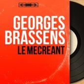 Le mécréant (Mono Version) de Georges Brassens