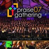 Praise Gathering 07 (Live From Glasgow City Hall) de Praise Gathering