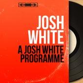 A Josh White Programme (Mono Version) by Josh White