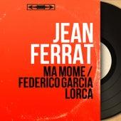 Ma môme / Federico García Lorca (Mono Version) de Jean Ferrat