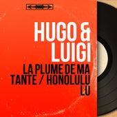La plume de ma tante / Honolulu Lu (Mono Version) de Hugo and Luigi