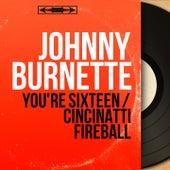 You're Sixteen / Cincinatti Fireball (Mono Version) by Johnny Burnette