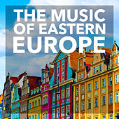The Music of Eastern Europe de Various Artists