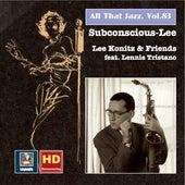 All That Jazz, Vol. 83: Lee Konitz & Friends