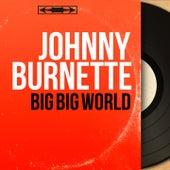 Big Big World (Mono Version) by Johnny Burnette