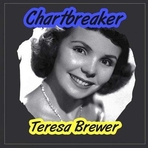 Chartbreaker by Teresa Brewer