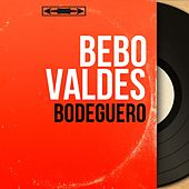 Bodeguero (Mono Version) by Bebo Valdes