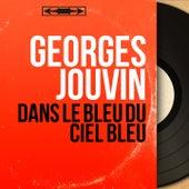 Dans le bleu du ciel bleu (Mono Version) de Georges Jouvin