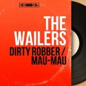 Dirty Robber / Mau-Mau (Mono Version) by The Wailers