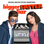Bigger Fatter Liar (Original Motion Picture Soundtrack) by Various Artists