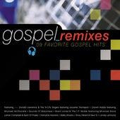 Gospel Remixes: 9 Favorite Gospel Hits by Various Artists