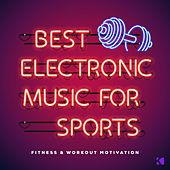Best Electronic Music for Sports (Fitness & Workout Motivation) by Various Artists