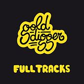 Gold Digger (Full Tracks) by Various Artists