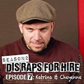 Dis Raps for Hire, Season 2 Episode 7: Katrina & Cheyenne by Epiclloyd