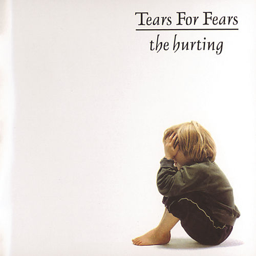 The Hurting by Tears for Fears