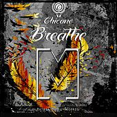 Breathe by El Chicano