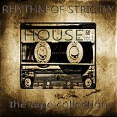 Rhythm Of Strictly House Vol.1 (The Tape Collection) by Various Artists