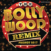 The Bollywood Remix Project 2017 by Various Artists