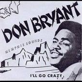 I'll Go Crazy von Don Bryant